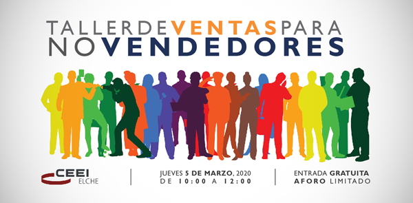 Taller de VENTAS para NO VENDEDORES – CEEI Elche – Marzo 5 2020