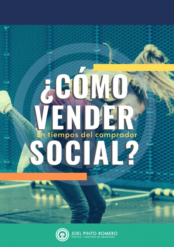 Como Vender en Tiempos del Comprador Social - Joel Pinto Romero